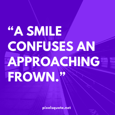 Frown Smile Quotes.