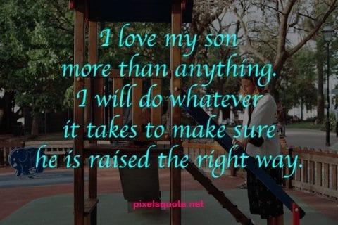 Son Quote from Mother