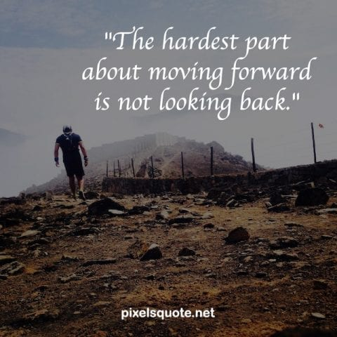 Moving Forward Quotes Hardest.