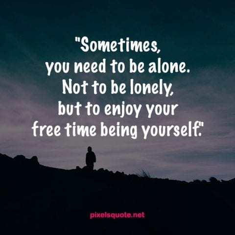 try these alone quotes to stop feeling lonely pixels quote