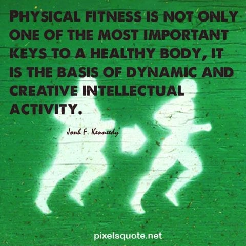 Physical Fitness Quotes.