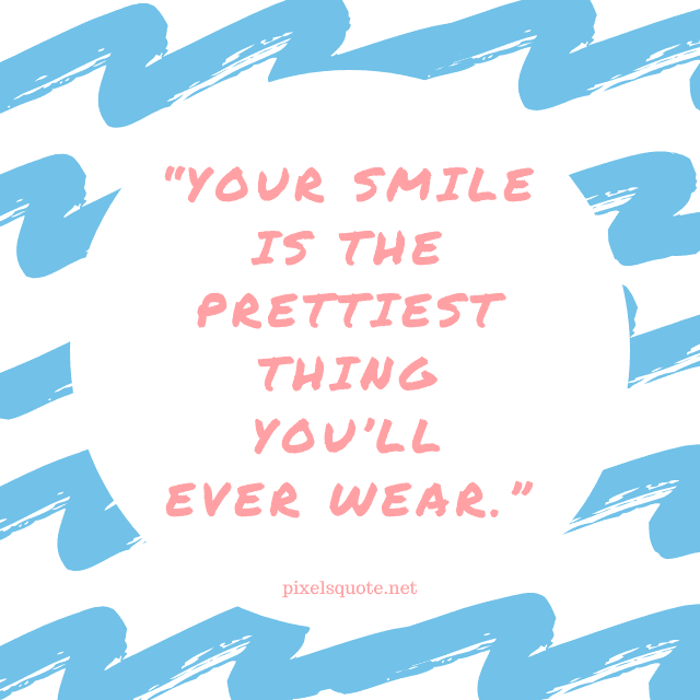 Pretty  Smile Quotes.